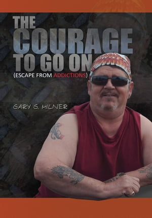 The Courage to Go On: (Escape from Addictions)