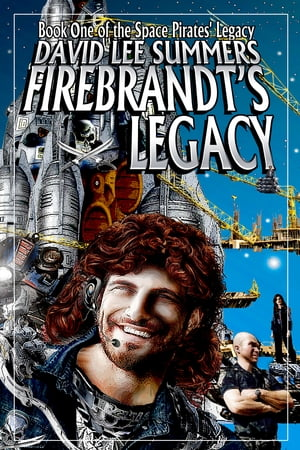 Firebrandt's Legacy by David Lee Summers