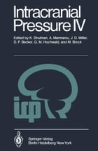Intracranial Pressure IV: Proceedings of the Fourth International Symposium on Intracranial Pressure. Held at Williamsburg/Vir by G.M. Hochwald