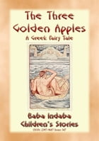 THE THREE GOLDEN APPLES - A Legend of Hercules: Baba Indaba's Children's Stories - Issue 347 by Anon E. Mouse