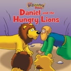 The Beginner's Bible Daniel and the Hungry Lions by Zondervan