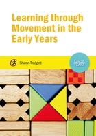 Learning through Movement in the Early Years by Sharon Tredgett