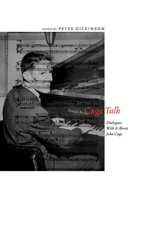 CageTalk Dialogues with and about John Cage
