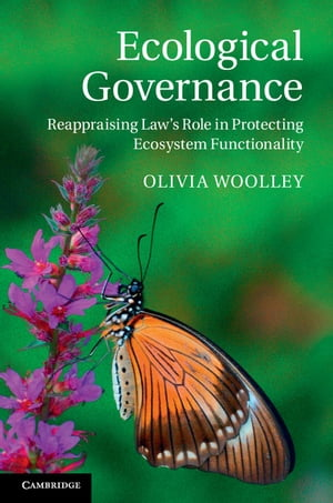 Ecological Governance Reappraising Law's Role in Protecting Ecosystem Functionality