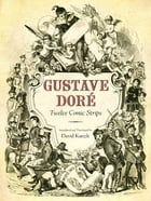 Gustave Doré: Twelve Comic Strips by David Kunzle