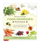 The Illustrated Food Remedies Sourcebook by Norman Shealy