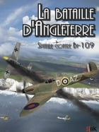 La Bataille d'Angleterre: Spitfire contre Bf 109 by Gautier Lamy