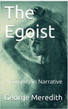 The Egoist: A Comedy in Narrative by George Meredith
