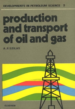 Book Production and transport of oil and gas by Szilas, A.P.