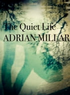 The Quiet Life by adrian millar