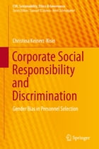 Corporate Social Responsibility and Discrimination: Gender Bias in Personnel Selection by Christina Keinert-Kisin