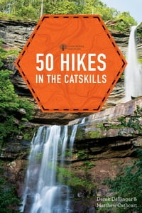 50 Hikes in the Catskills (First Edition) (Explorer's 50 Hikes)