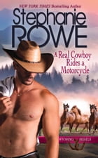 A Real Cowboy Rides a Motorcycle (Wyoming Rebels) by Stephanie Rowe