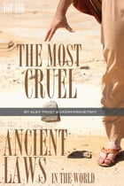 The Most Cruel Ancient Laws In the World by alex trostanetskiy
