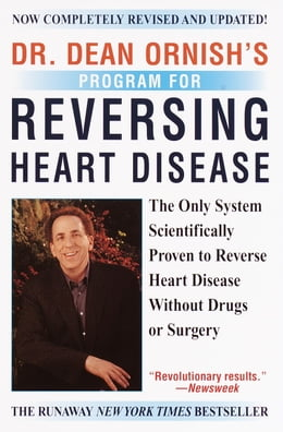 Book Dr. Dean Ornish's Program for Reversing Heart Disease: The Only System Scientifically Proven to… by Dean Ornish, M.D.