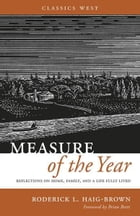 Measure of the Year: Reflections on Home, Family and a Life Fully Lived by Roderick L. Haig-Brown