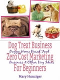 Dog Treat Business: Zero Cost Marketing for Beginners 402defe9-081f-4d12-835f-5a459df224dc
