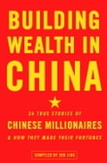 Building Wealth in China 62cb5ce3-7e9b-4078-9e5c-1925e9a2dd4d