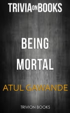 Being Mortal by Atul Gawande (Trivia-On-Books) by Trivion Books