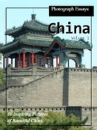 99 Pictures of China, Photograph Essays, Vol. 1 by iTravel