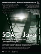 SOA with Java: Realizing Service-Orientation with Java Technologies by Thomas Erl