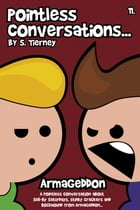 Pointless Conversations: Armageddon by Scott Tierney