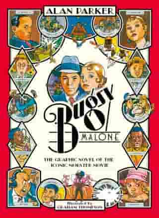 Bugsy Malone - Graphic Novel by Alan Parker