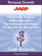 AARP The Scientific American Healthy Aging Brain: The Neuroscience of Making the Most of Your…