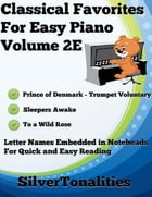 Classical Favorites for Easy Piano Volume 2 E by Silver Tonalities