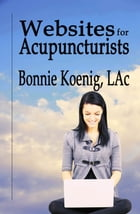 Websites for Acupuncturists by Bonnie Koenig, LAc