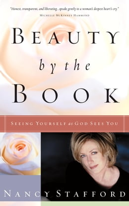 Book Beauty by the Book: Seeing Yourself as God Sees You by Nancy Stafford