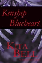 Kinship at Blueheart by Kita Bell