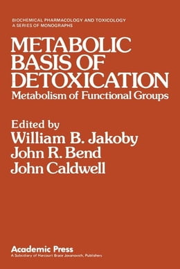 Book Metabolic Basis of Detoxication: Metabolism of Functional Groups by Jakoby, William B.