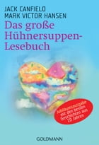 Das große Hühnersuppen-Lesebuch by Jack Canfield
