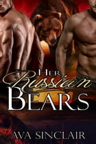 Her Russian Bears by Ava Sinclair