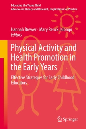 Physical Activity and Health Promotion in the Early Years: Effective Strategies for Early Childhood Educators
