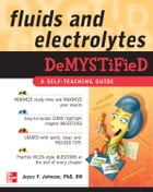 Fluids and Electrolytes Demystified by Joyce Johnson