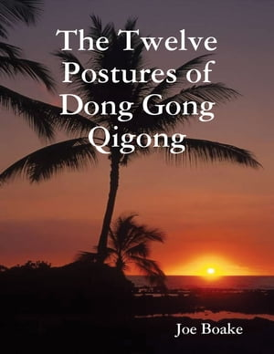 The Twelve Postures of Dong Gong Qigong