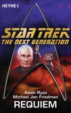 Star Trek - The Next Generation: Requiem: Roman by Michael Jan Friedman