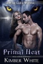 Primal Heat by Kimber White