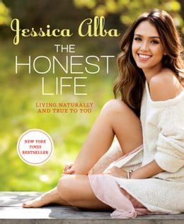 Book The Honest Life: Living Naturally and True to You by Jessica Alba