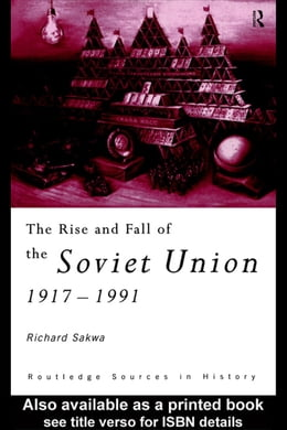 Book The Rise and Fall of the Soviet Union by Sakwa, Richard