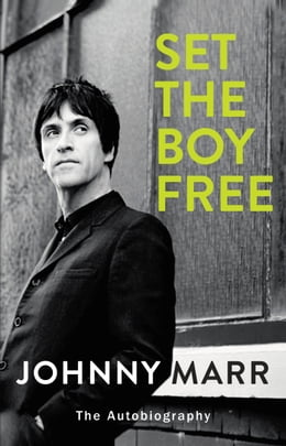 Book Set the Boy Free: The Autobiography by Johnny Marr