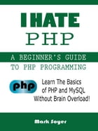 I Hate PHP by Mark Soyer