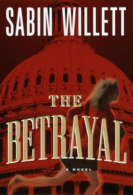 Book The Betrayal: A Novel by Sabin Willett