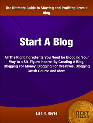 Start A Blog All The Right Ingredients You Need To Creating A Blog,  Blogging For Money,  Blogging For Creatives,  Blogging Crash Course,  Blogging Promot