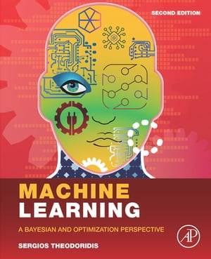 Machine Learning: A Bayesian and Optimization Perspective by Sergios Theodoridis