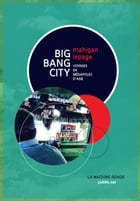 Big Bang City by Mahigan Lepage