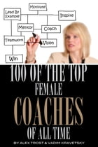 100 of the Top Female Coaches of All Time by alex trostanetskiy