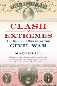 Clash of Extremes: The Economic Origins of the Civil War